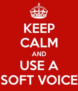 keep-calm-and-use-a-soft-voice
