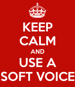 keep-calm-and-use-a-soft-voice