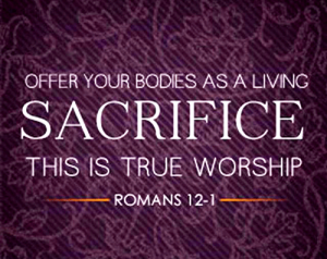 offer-your-bodies-as-a-living-sacrifice-this-is-true-21599219