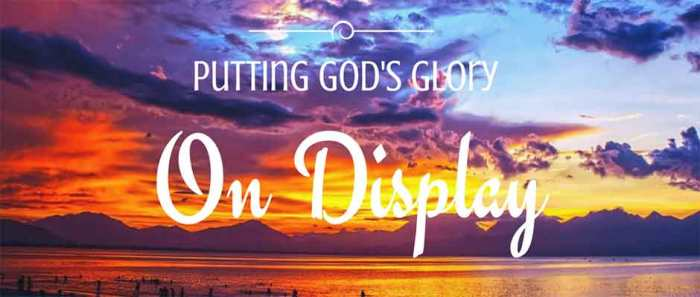 Dispensations-Administrations-_-Putting-Gods-Glory-on-Display