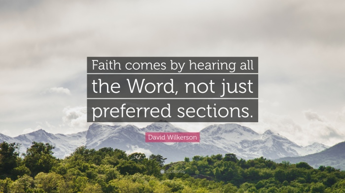 1135227-David-Wilkerson-Quote-Faith-comes-by-hearing-all-the-Word-not-just