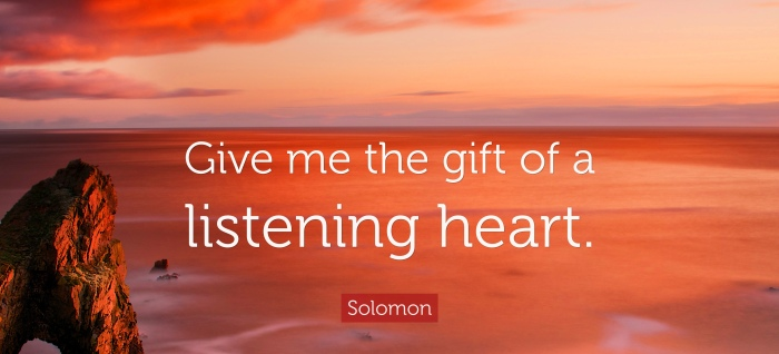 4718678-Solomon-Quote-Give-me-the-gift-of-a-listening-heart